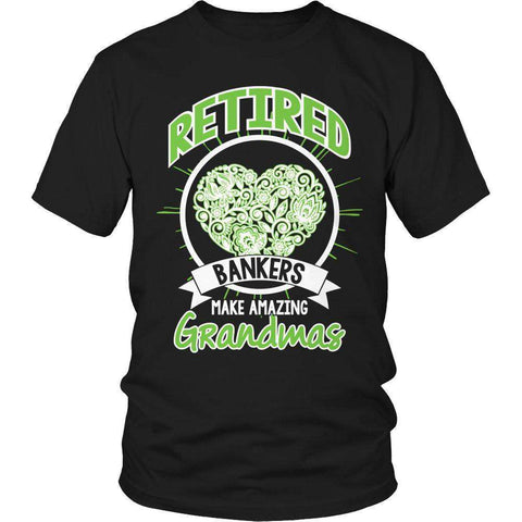 Retired Bankers make amazing Grandmas T Shirt