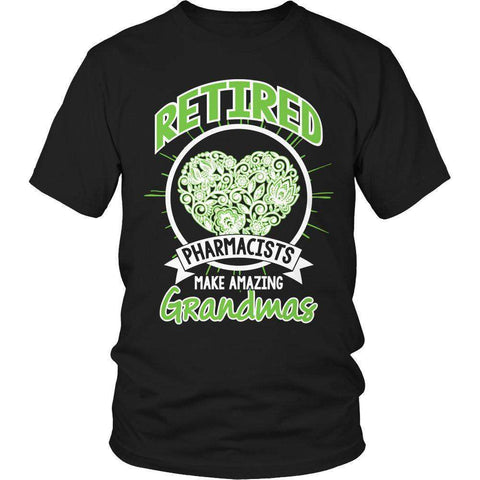 Image of Retired pharmacists make amazing Grandmas T Shirt