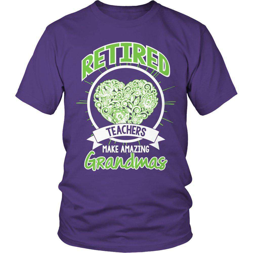 Retired teachers make amazing Grandmas T Shirt