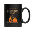 Yes I Go Have A Retirement Plan I Plan On Riding Horse Coffee Mug