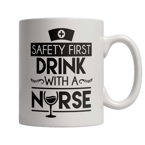 Image of Safety First Drink With A Nurse Mug