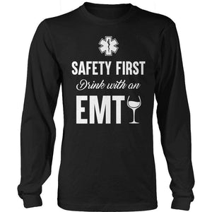 Safety First Drink With An EMT T Shirt