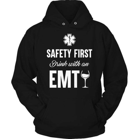 Image of Safety First Drink With An EMT T Shirt