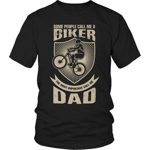 Some call me a Biker But the Most Important ones call me Dad T Shirt