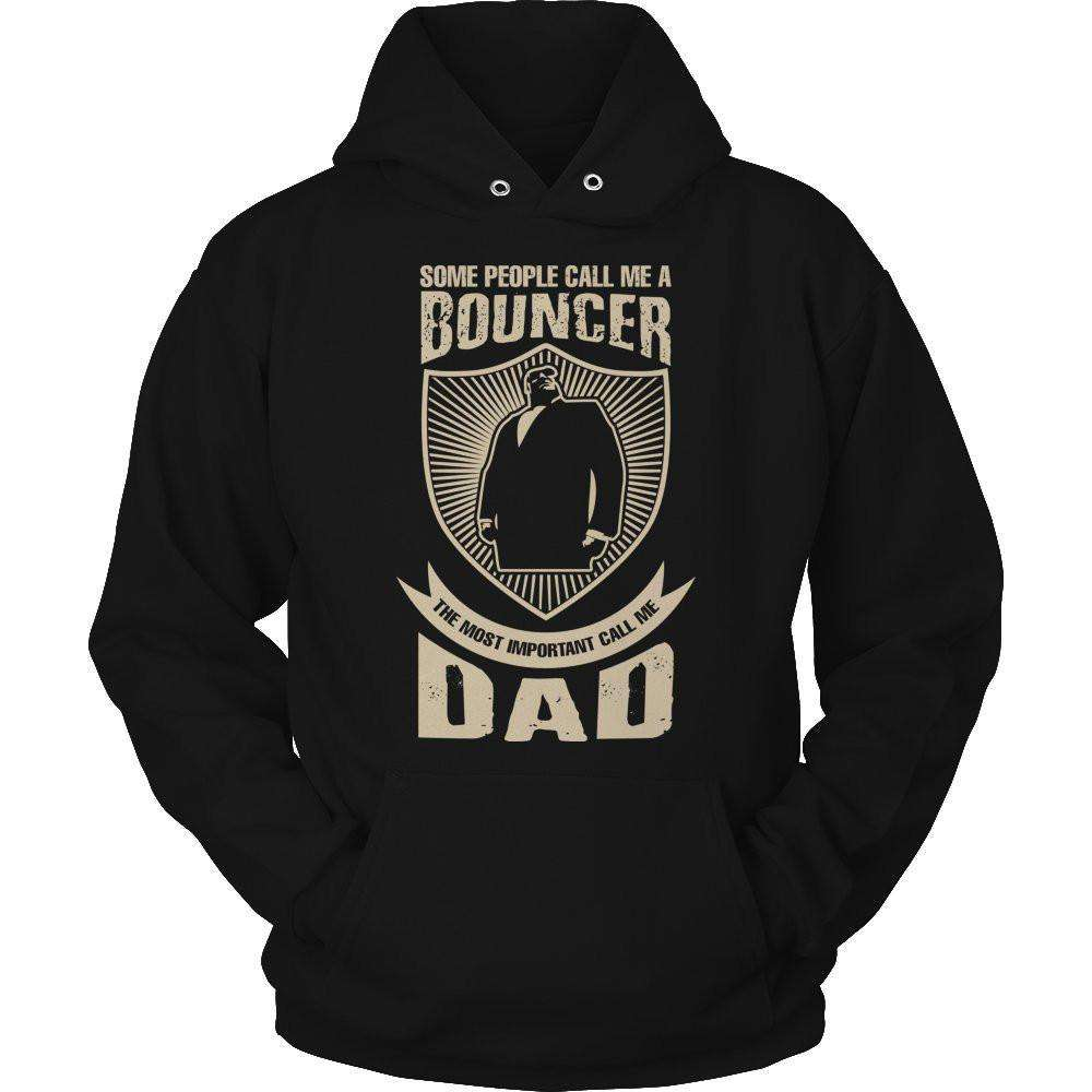 Some call me a Bouncer But the Most Important ones call me Dad T Shirt