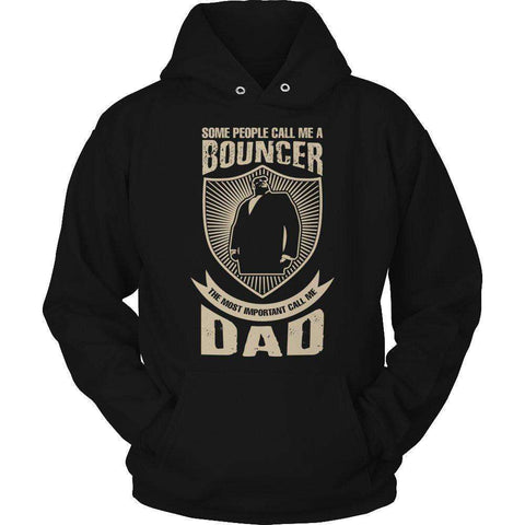 Image of Some call me a Bouncer But the Most Important ones call me Dad T Shirt