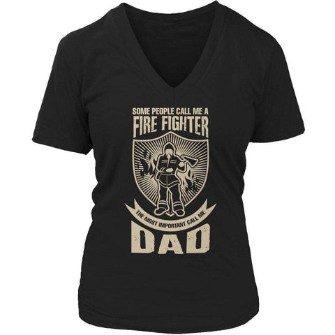 Image of Some call me a Firefighter But the Most Important ones call me Dad T Shirt
