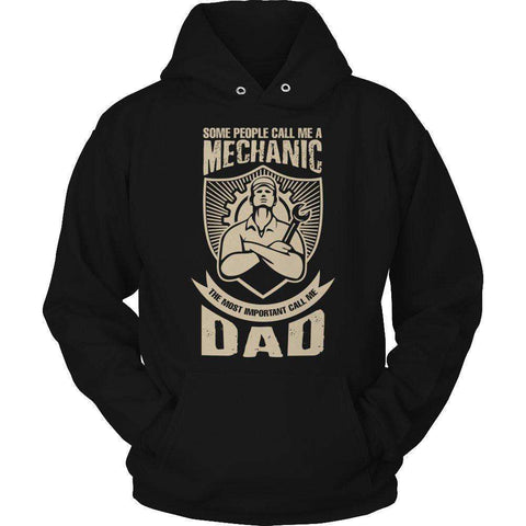 Image of Some call me a Mechanic But the Most Important ones call me Dad T Shirt