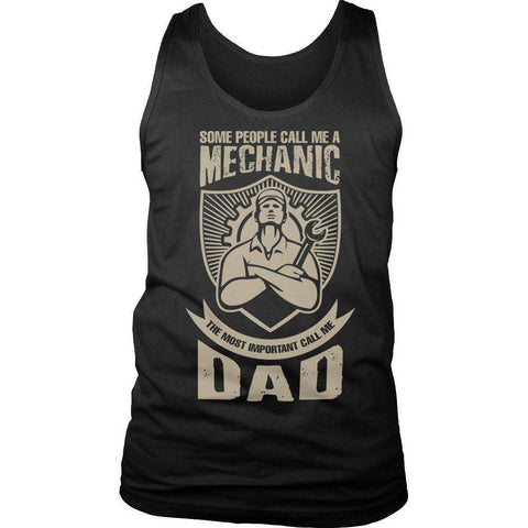 Some call me a Mechanic But the Most Important ones call me Dad T Shirt
