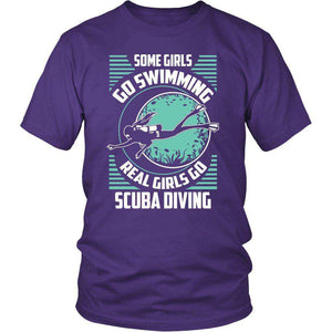 Some Girls Go Swimming Real Girls Go Scuba Diving T Shirt