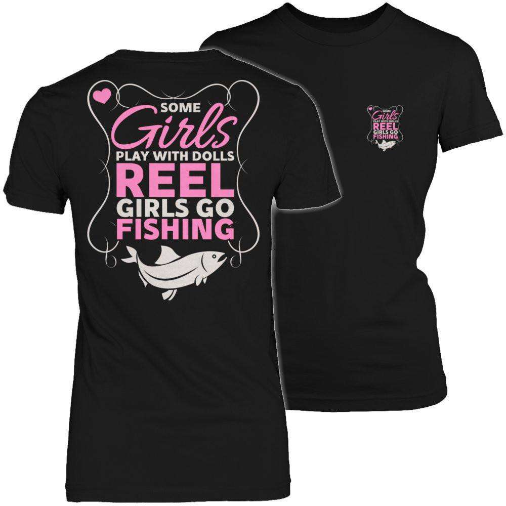 Some Girls Play With Dolls Reel Girls Go Fishing T Shirt