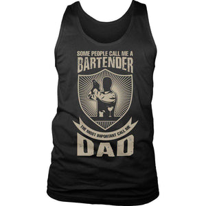 Some People Call Me A Bartender The Most Important Call Me Dad T Shirt