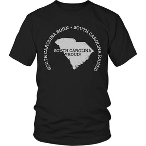 South Carolina Born South Carolina Raised South Carolina Proud T Shirt