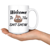 Welcome To The Shit Show Mug