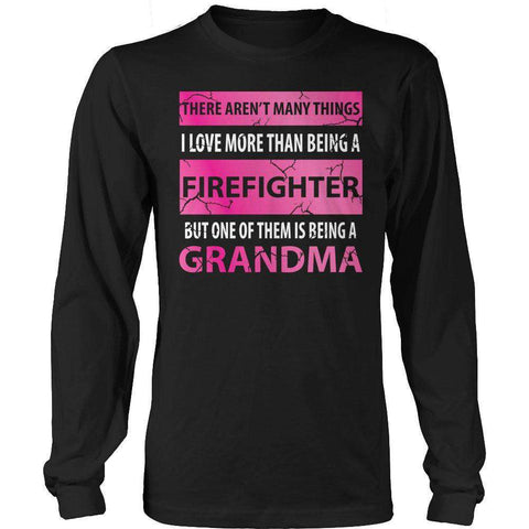 Image of There Aren't Many Things-Firefighter Grandma T Shirt