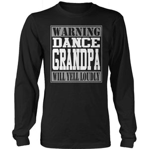 Warning Dance Grandpa will Yell Loudly T Shirt