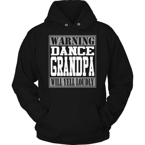 Image of Warning Dance Grandpa will Yell Loudly T Shirt