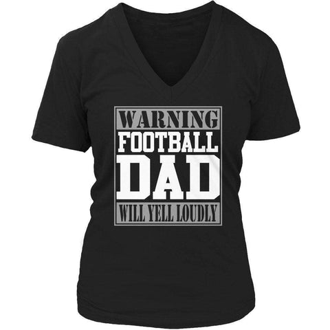 Image of Warning Football Dad will Yell Loudly T Shirt