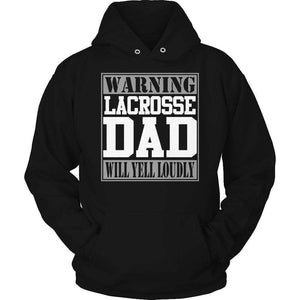 Warning Lacrosse Dad will Yell Loudly T Shirt