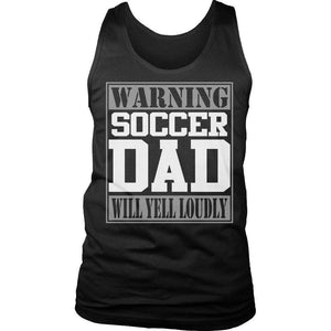 Warning Soccer Dad will Yell Loudly T Shirt