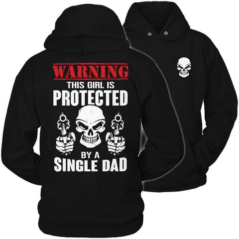 Image of Warning This Girl is Protected by a Single Dad T Shirt