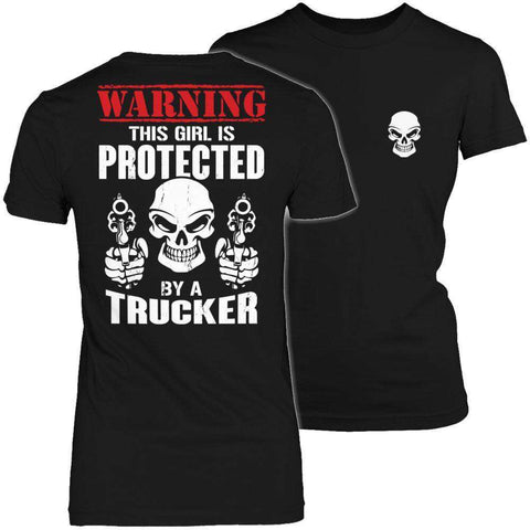 Image of Warning This Girl is Protected by a Trucker T Shirt