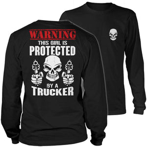 Warning This Girl is Protected by a Trucker T Shirt