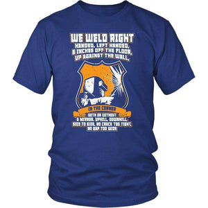 We Weld Right Handed T Shirt