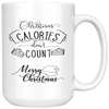 Christmas Calories Don't Count Mug, Funny Christmas Mug