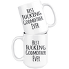 Best Fucking Godmother Ever Mug