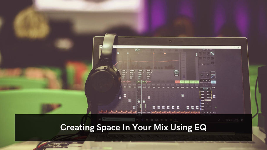 Creating Space In Your Mix Using EQ