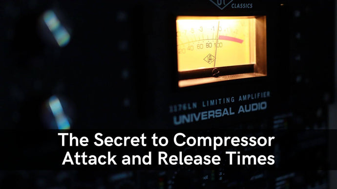 The Secret To Compressor Attack And Release Time