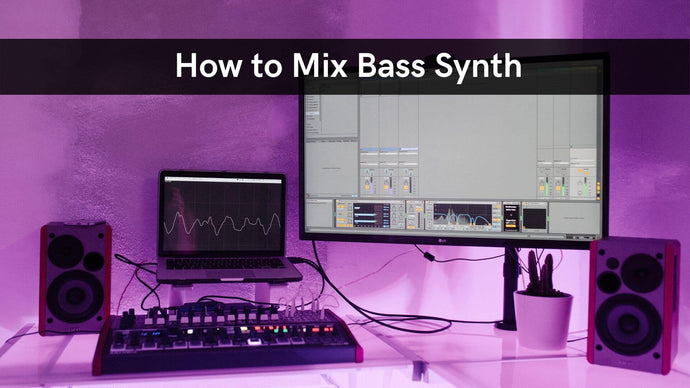 How To Mix Bass Synth