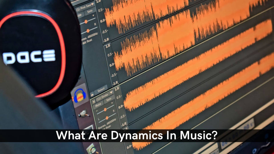 What Are Dynamics In Music?