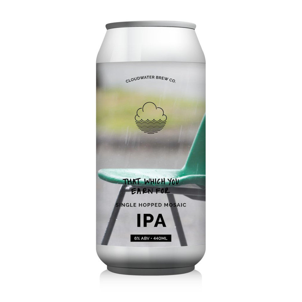 Cloudwater, That Which You Earn For, IPA, 6.0%, 440ml - The Epicurean