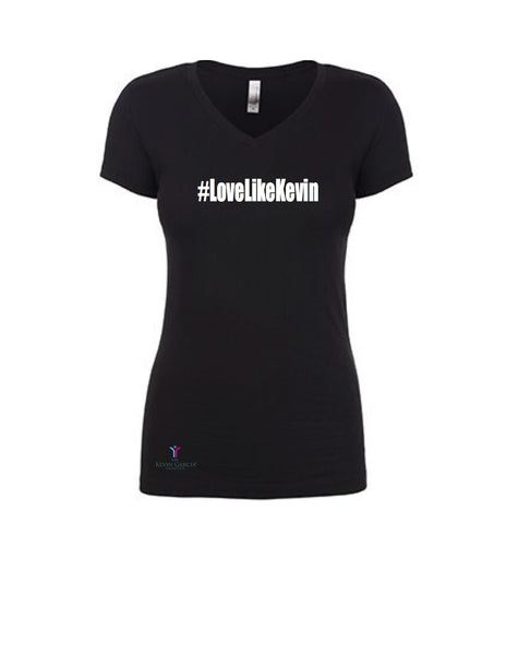 Kevin Garcia Foundation #LoveLikeKevin - Ladies V Neck T-Shirt