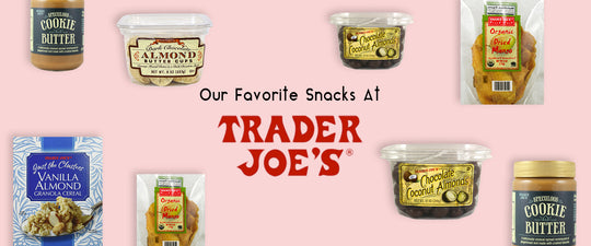 Our Favorite Snacks to Buy at Trader Joe's