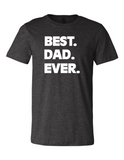 Best Dad Ever LL 3001 Slogan Humorous Premium Crewneck T-Shirt