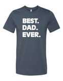 Best Dad Ever LL 3001 Mens Crewneck T-Shirt