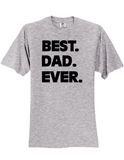 Best Dad Ever LL 3930 T-Shirt