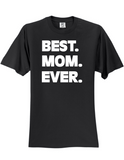 Best Mom Ever LL 3930 Slogan Humorous Tee Shirt