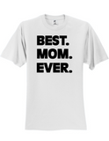 Best Mom Ever LL 3930 T-Shirt