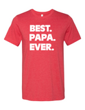 Best Papa Ever LL 3001 Crewneck T-Shirt