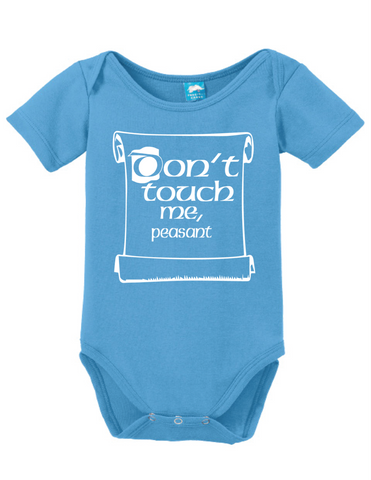 4fd58055ef Dont Touch Me Peasant Onesie – LOL Baby