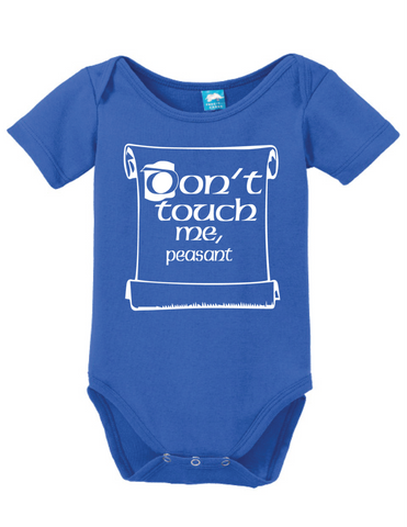 f421624c3a1e3 Dont Touch Me Peasant Onesie – LOL Baby