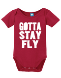 Gotta Stay Fly Onesie