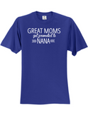 Great Moms Get Promoted to Nana LL 3930 T-Shirt