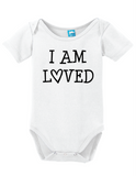 I am Loved Onesie