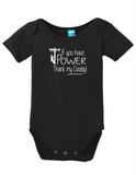 If You Have Power Thank My Daddy Onesie Funny Bodysuit Baby Romper
