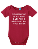 Mess With Me Mess With My Papou Onesie